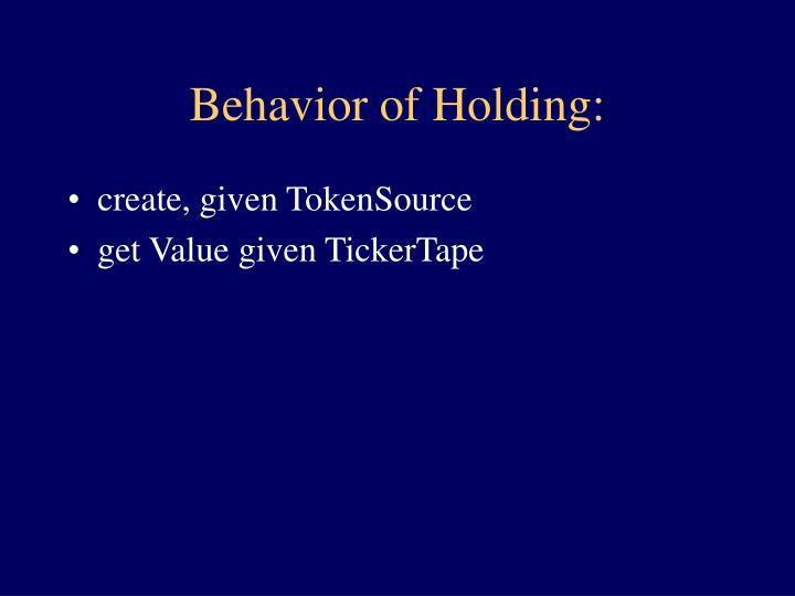 Behavior of Holding: