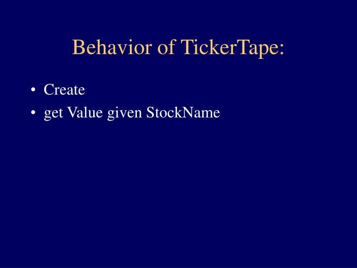 Behavior of TickerTape: