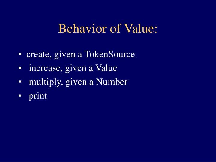 Behavior of Value: