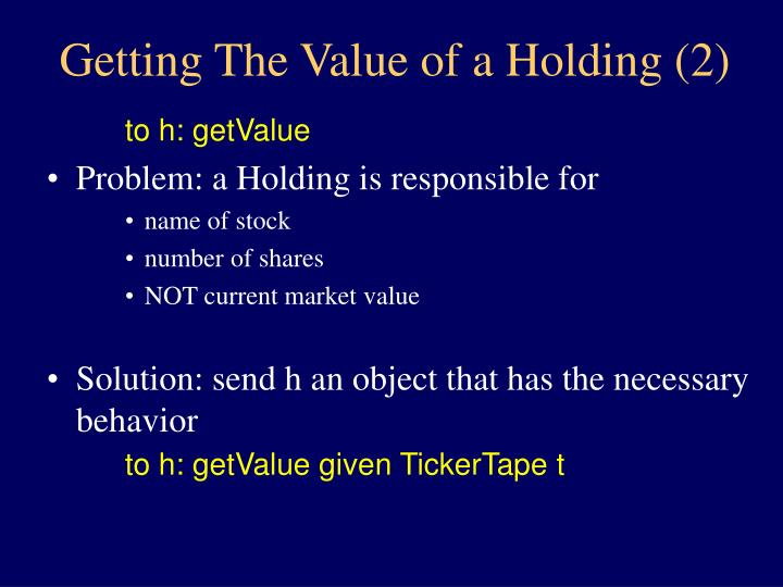Getting The Value of a Holding (2)