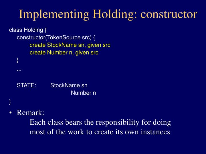 Implementing Holding: constructor