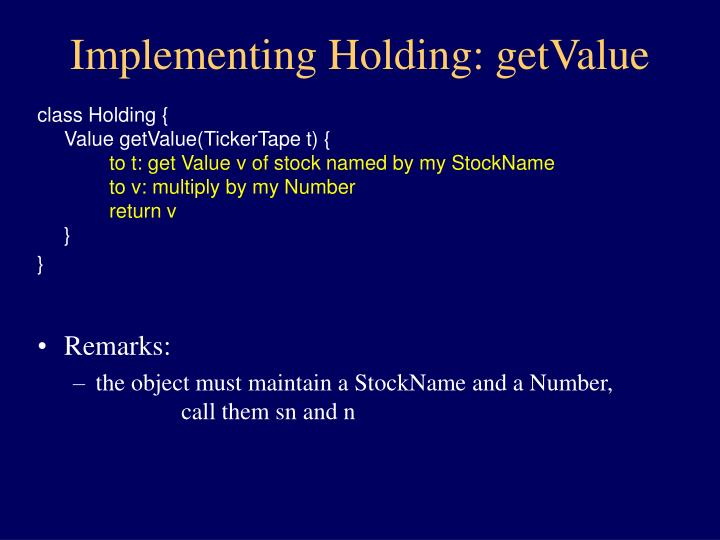 Implementing Holding: getValue