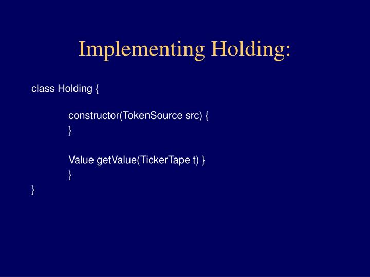 Implementing Holding: