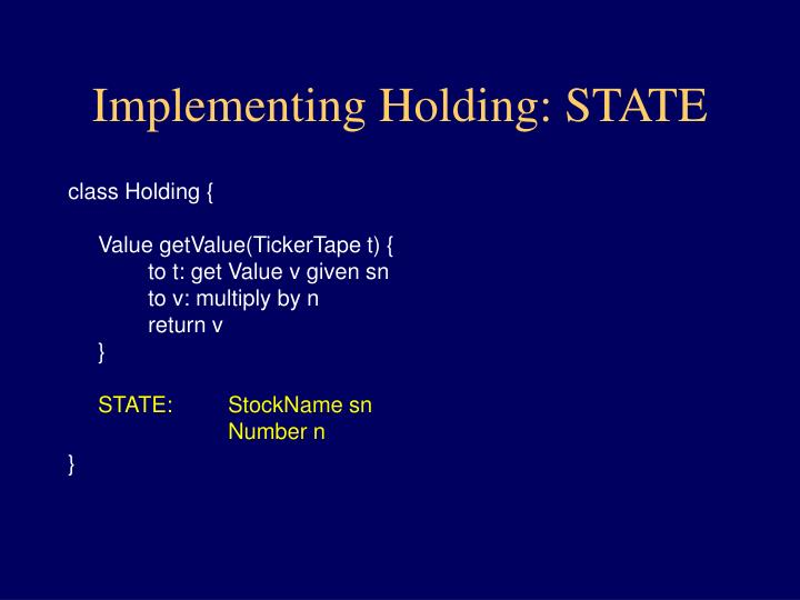 Implementing Holding: STATE