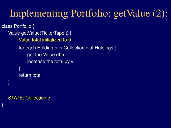 Implementing Portfolio: getValue (2):