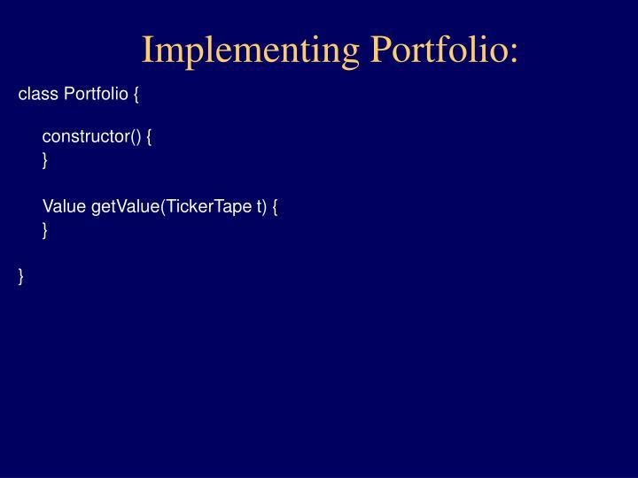 Implementing Portfolio: