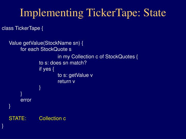 Implementing TickerTape: State