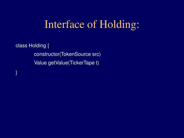 Interface of Holding: