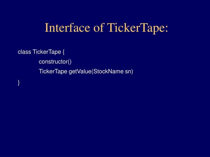 Interface of TickerTape: