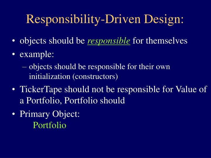 Responsibility-Driven Design: