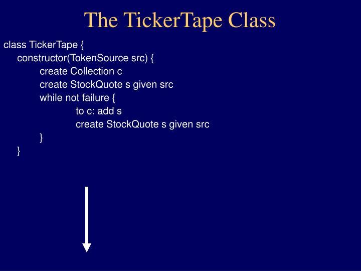 The TickerTape Class
