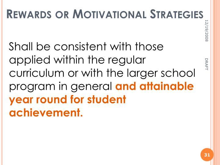 Rewards or Motivational Strategies