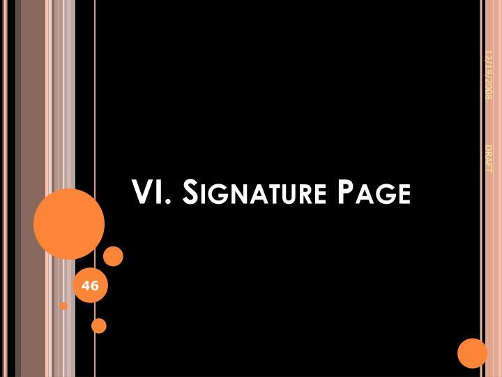 VI. Signature Page