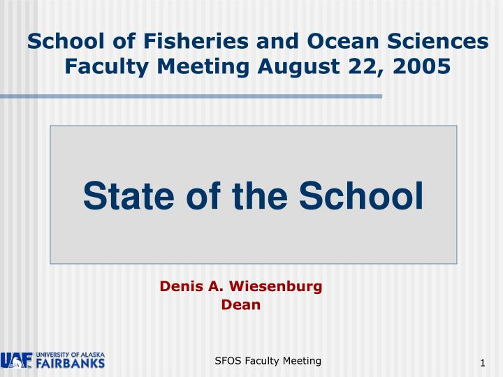 School of fisheries and ocean sciences faculty meeting august 22 2005