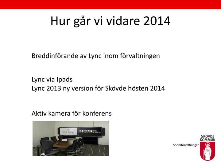 Hur går vi vidare 2014