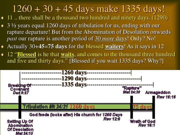 1260 + 30 + 45 days make 1335 days!