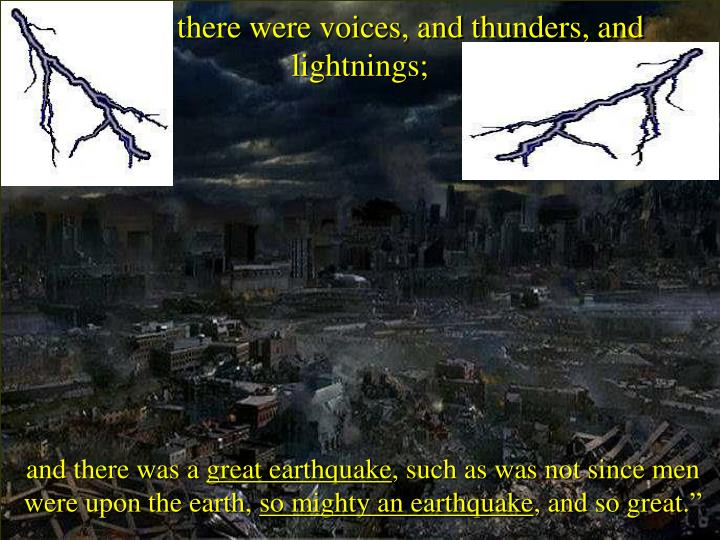18 And there were voices, and thunders, and lightnings;