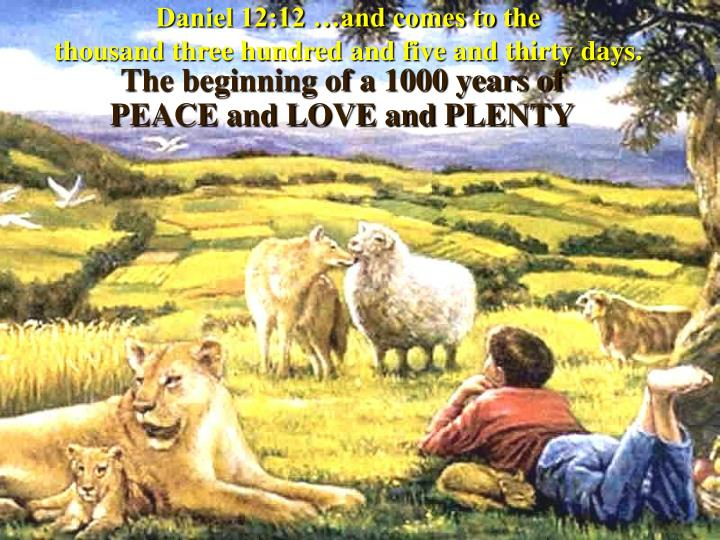 Daniel 12:12 …and comes to the