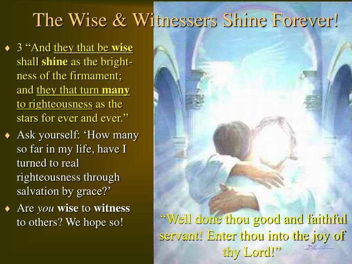 The Wise & Witnessers Shine Forever!