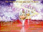the wrath of god may last 75 days