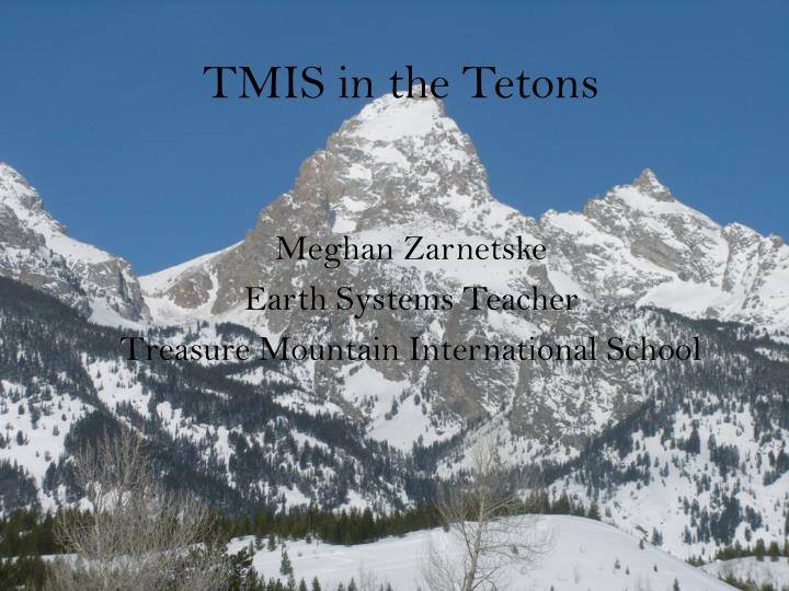 Tmis in the tetons