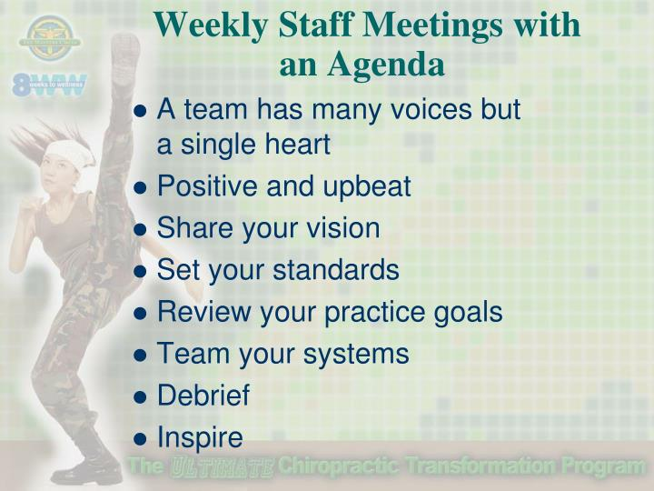 Weekly Staff Meetings with           an Agenda