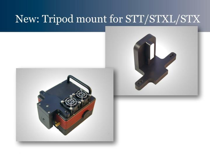 New: Tripod mount for STT/STXL/STX