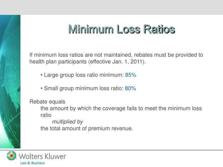 Minimum Loss Ratios