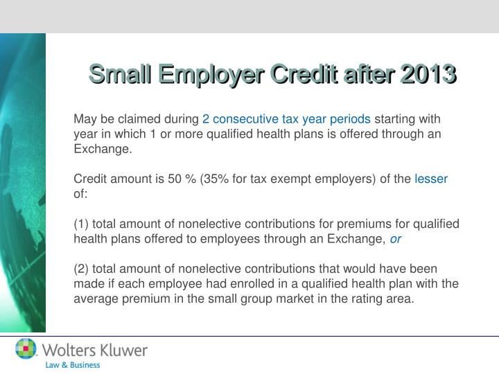 Small Employer Credit after 2013