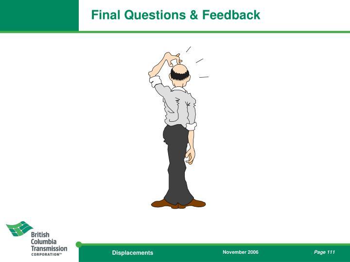 Final Questions & Feedback