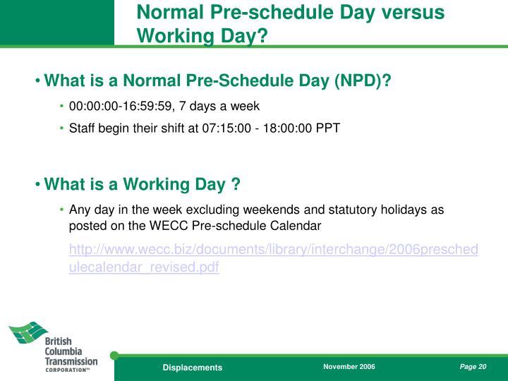 Normal Pre-schedule Day versus Working Day?