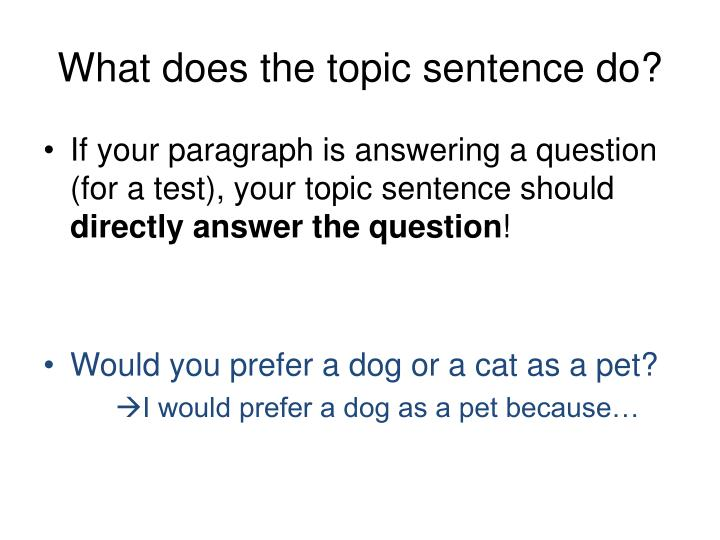 What does the topic sentence do?