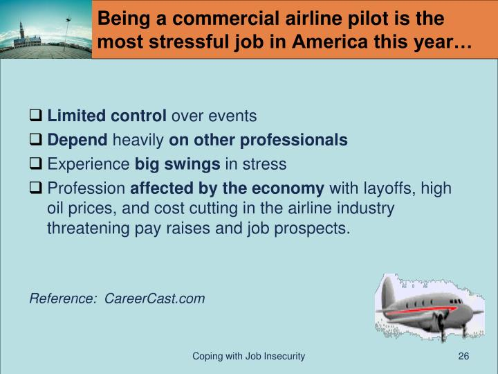 Being a commercial airline pilot is the most stressful job in America this year…