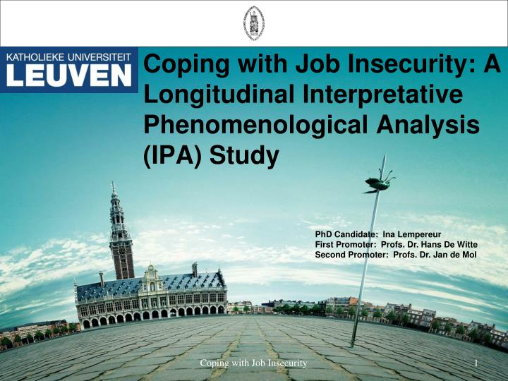 Coping with job insecurity a longitudinal interpretative phenomenological analysis ipa study