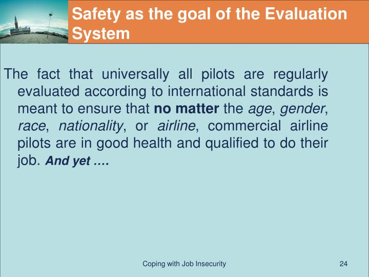 Safety as the goal of the Evaluation System