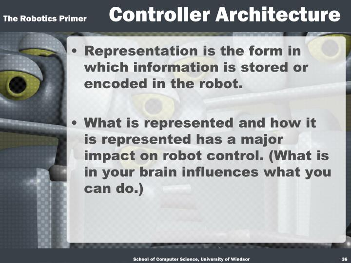 Representation is the form in which information is stored or encoded in the robot.