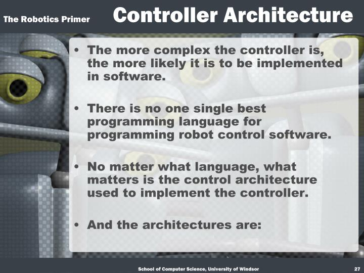 The more complex the controller is, the more likely it is to be implemented in software.