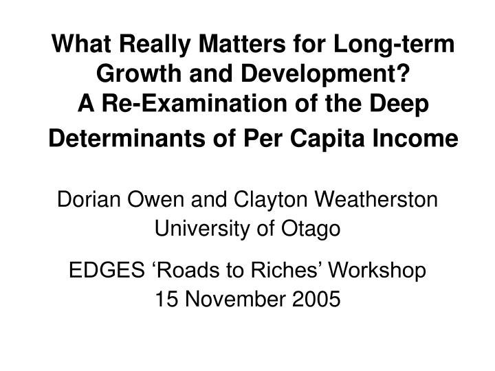 What Really Matters for Long-term Growth and Development?