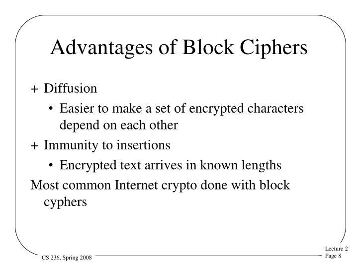 Advantages of Block Ciphers