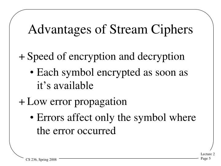 Advantages of Stream Ciphers