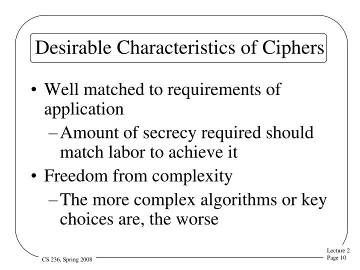 Desirable Characteristics of Ciphers
