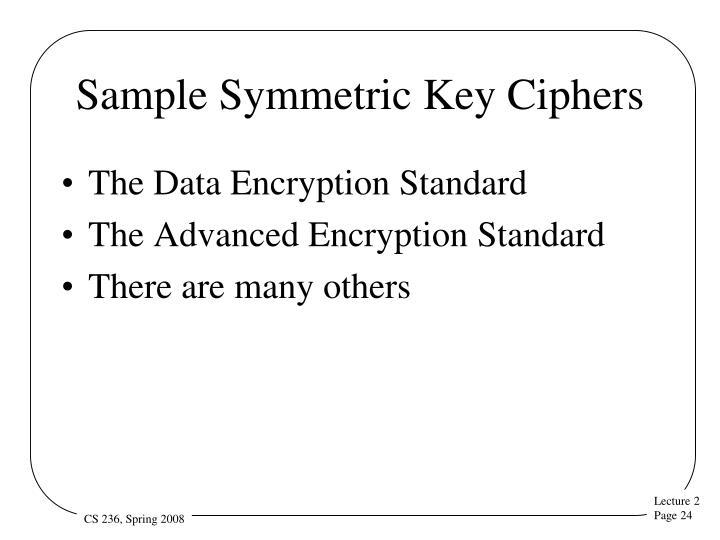 Sample Symmetric Key Ciphers