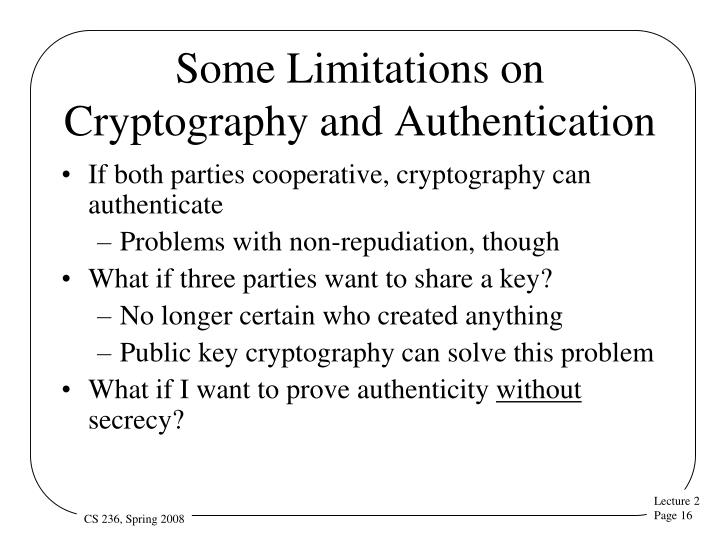 Some Limitations on Cryptography and Authentication