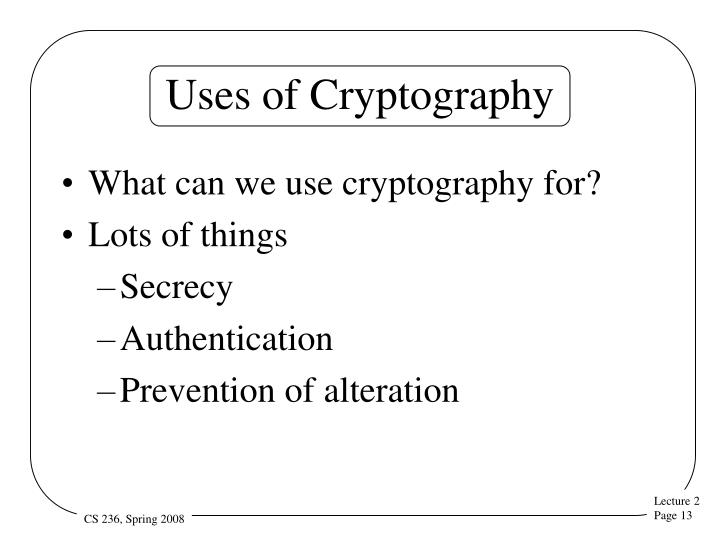 Uses of Cryptography