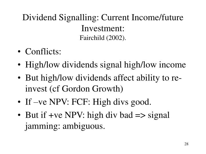 Dividend Signalling: Current Income/future Investment: