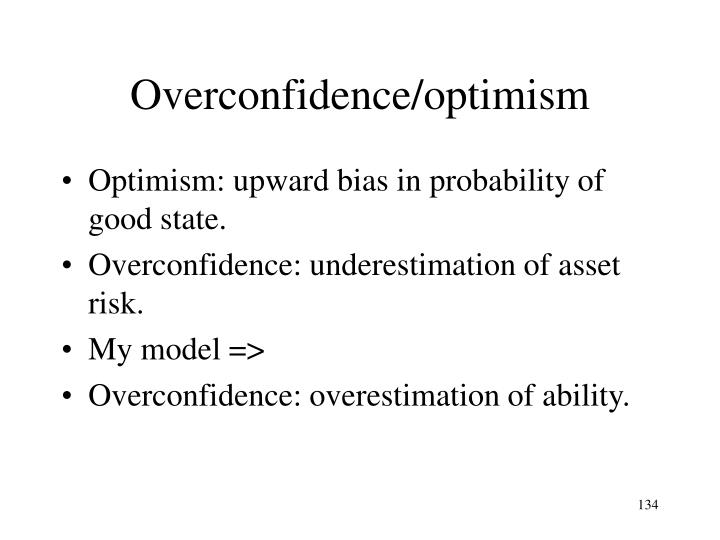 Overconfidence/optimism
