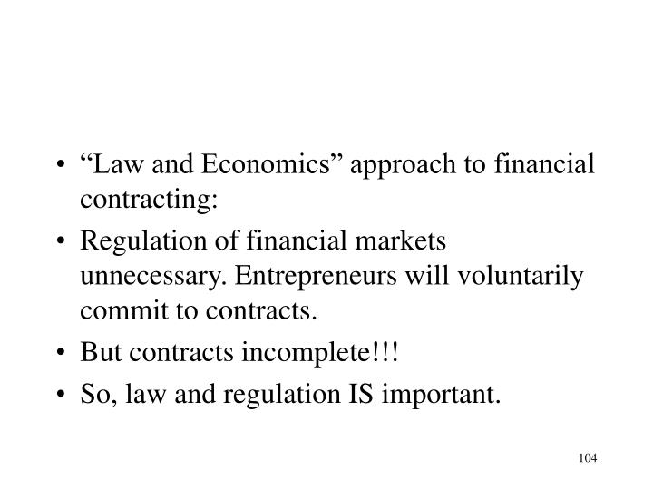 """Law and Economics"" approach to financial contracting:"