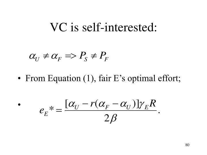 VC is self-interested: