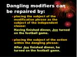 dangling modifiers can be repaired by