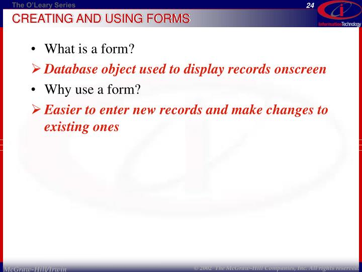 CREATING AND USING FORMS